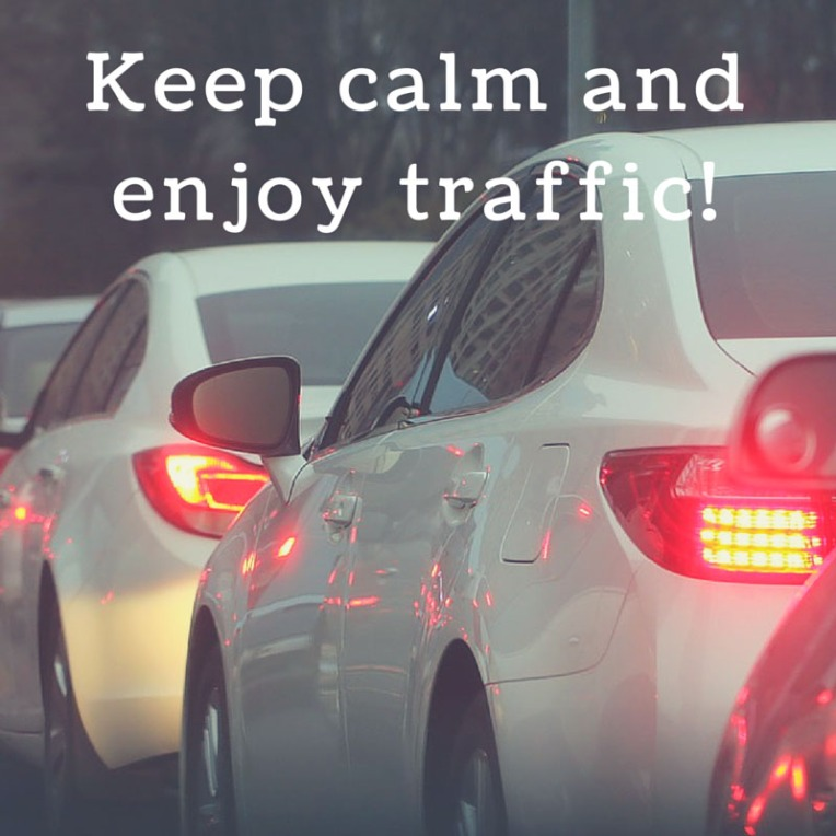Keep calm and enjoy traffic! copy